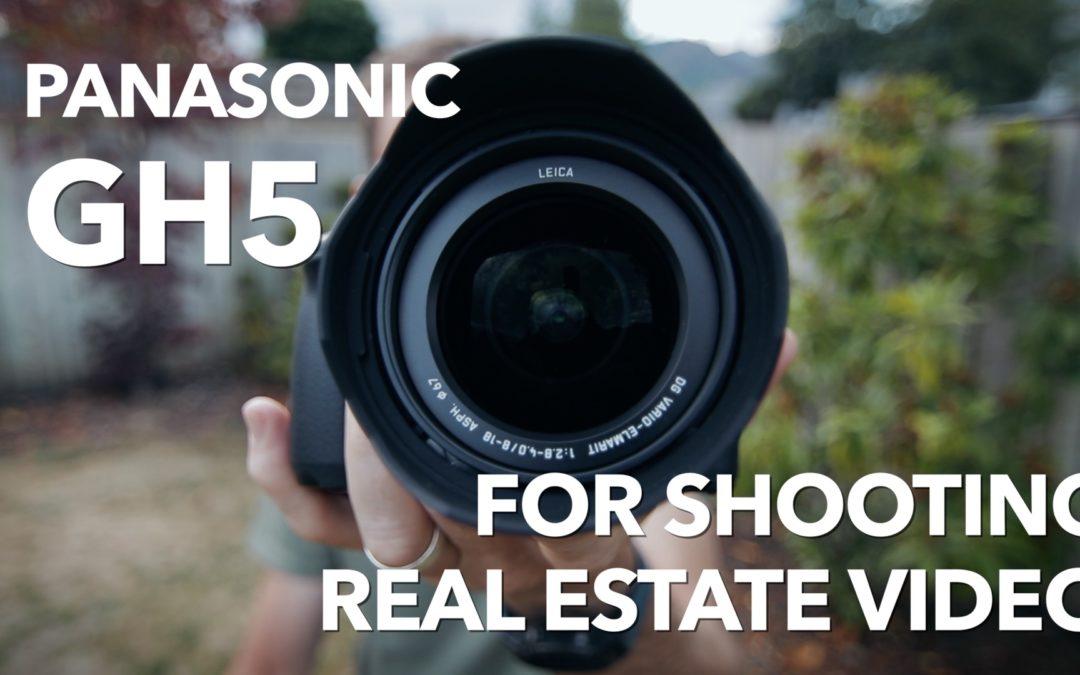 Panasonic GH5 for Shooting Real Estate Video