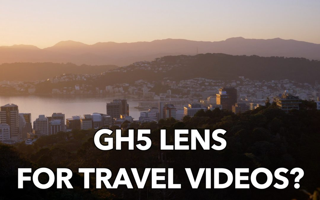 Panasonic GH5 One Lens for Travel Video?