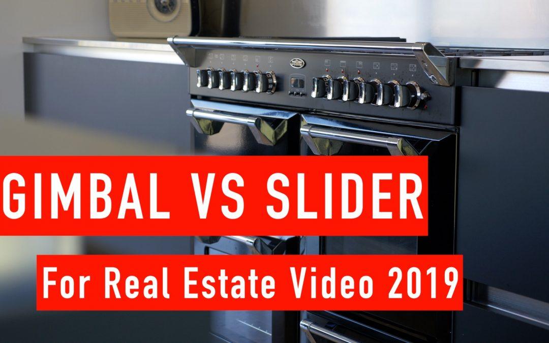 Gimbal or Slider for Real Estate Video 2019