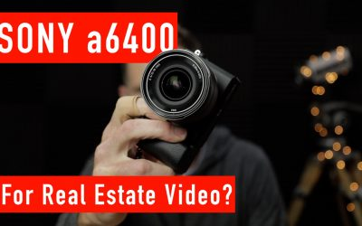 Sony a6400 for Shooting Real Estate Video