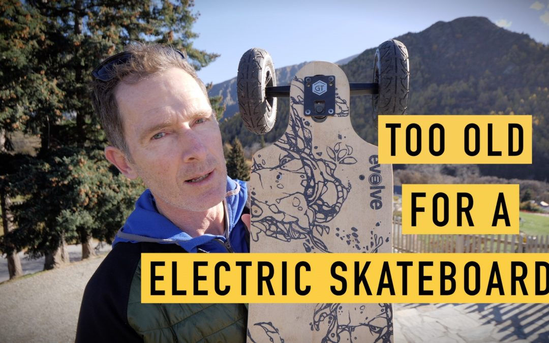 Am I too Old for an Electric Skateboard?