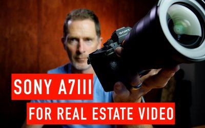 Sony A7 III for Shooting Real Estate Video